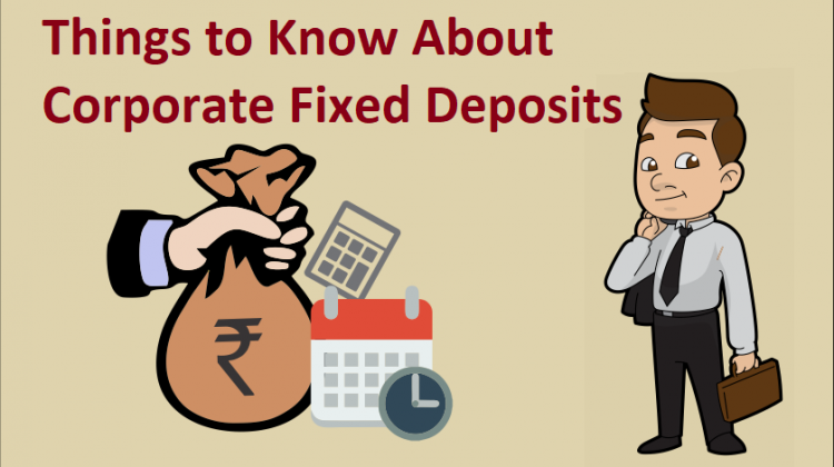 Things to Know About Corporate Fixed Deposits